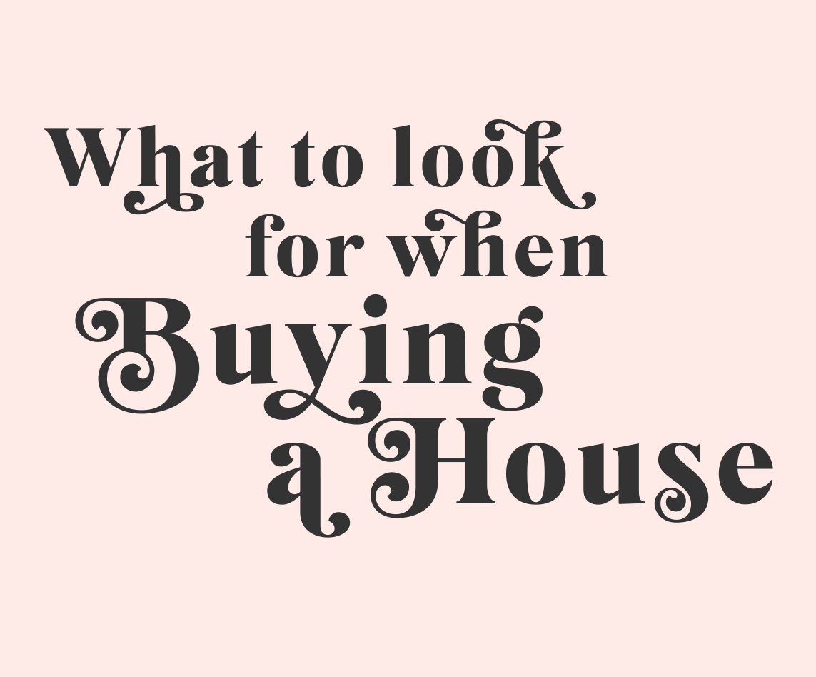 What I look for when Buying a House