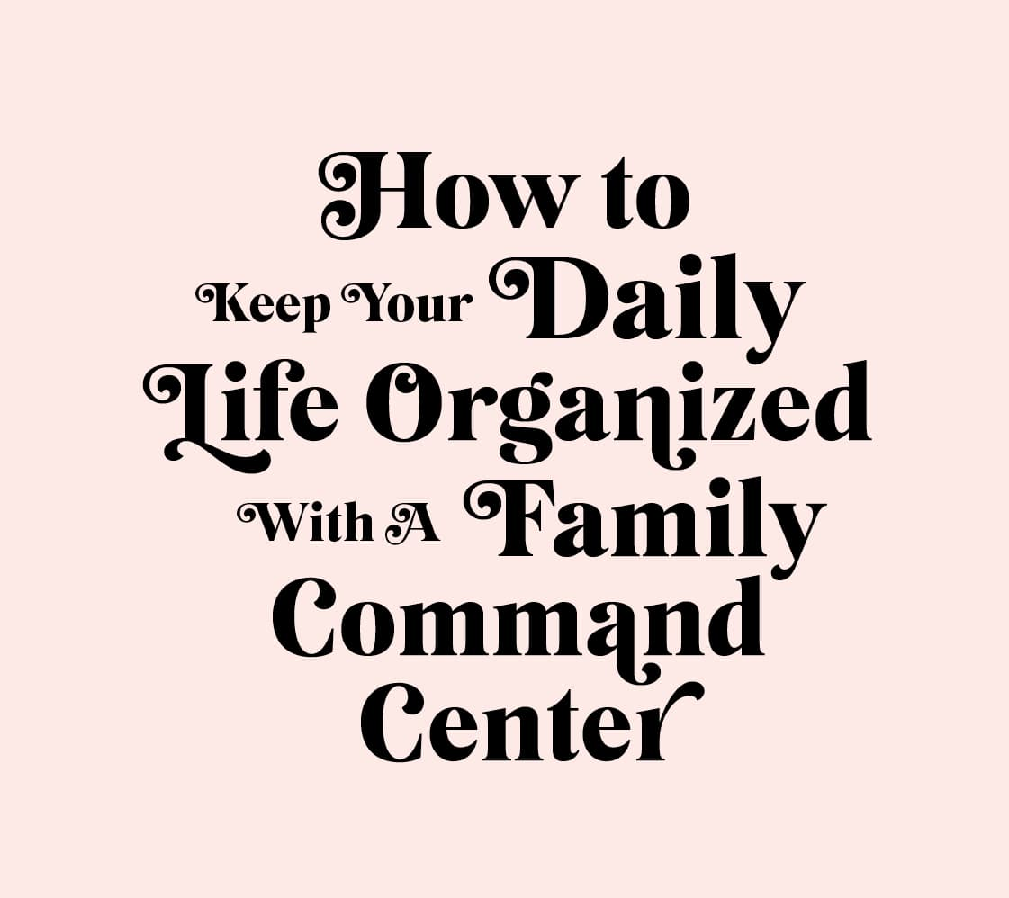How to keep organized with a family command center